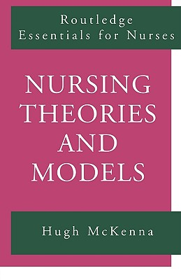 Nursing Theories & Models By McKenna, Hugh