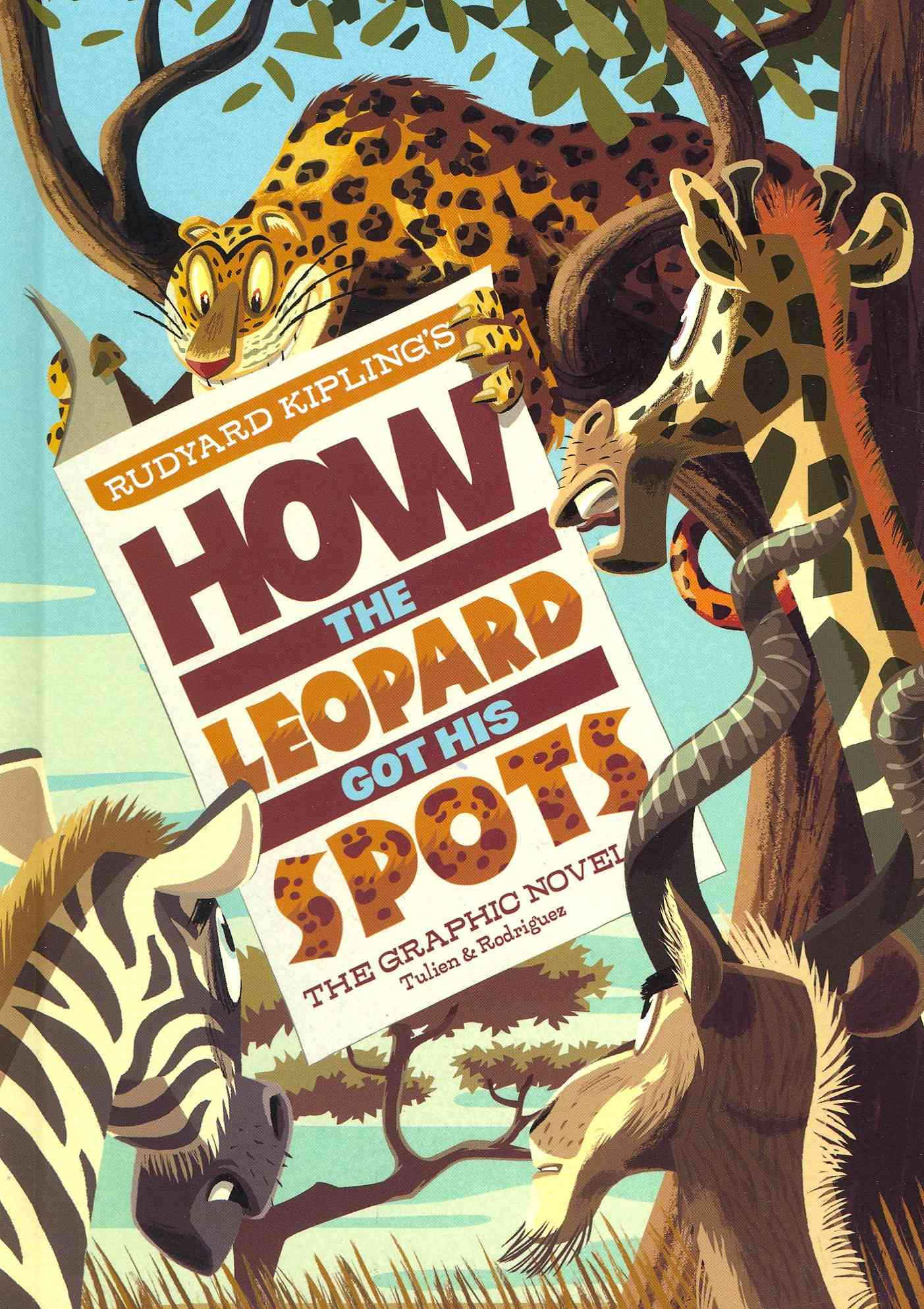 How the Leopard Got His Spots By Kipling, Rudyard